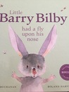 Little Barry Bilby had a fly upon his nose