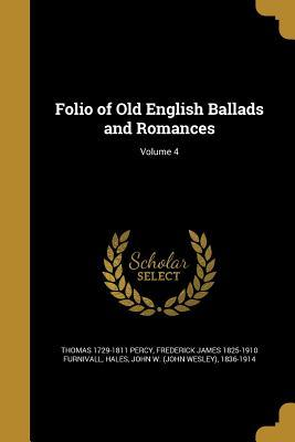 Folio of Old English Ballads and Romances; Volume 4