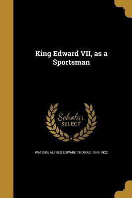 King Edward VII, as a Sportsman