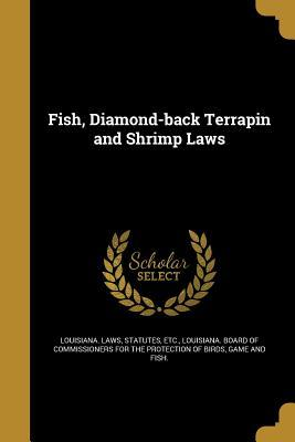Fish, Diamond-Back Terrapin and Shrimp Laws