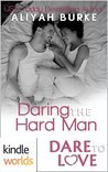 Daring the Hard Man (Dare to Love)