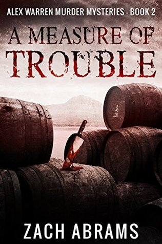 A Measure of Trouble (Alex Warren Murder Mysteries Book 2)