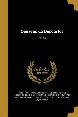 Oeuvres de Descartes; Tome 6
