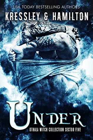 Under (Sector Five) (The Othala Witch Collection)