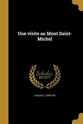 Une Visite Au Mont Saint-Michel