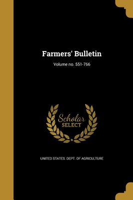 Farmers' Bulletin; Volume No. 551-766