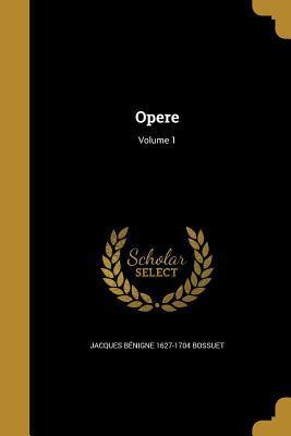 Opere; Volume 1