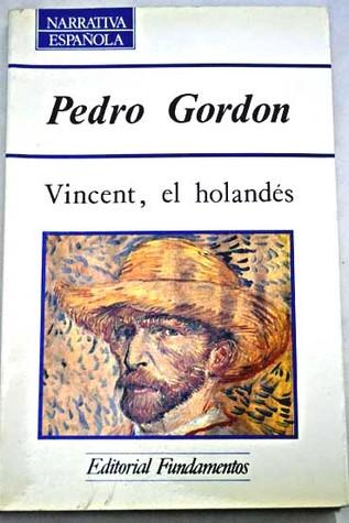 Vincent, el holandés (historia de una marginación)