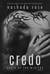 Credo by Nashoda Rose