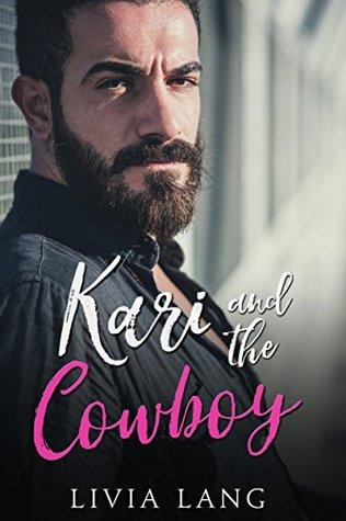 Kari and the Cowboy by Livia Lang