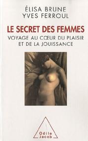 Le secret des femmes : Voyage au cœur du plaisir et de la jouissance