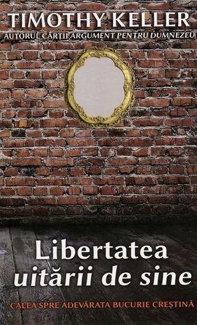 Libertatea uitarii de sine