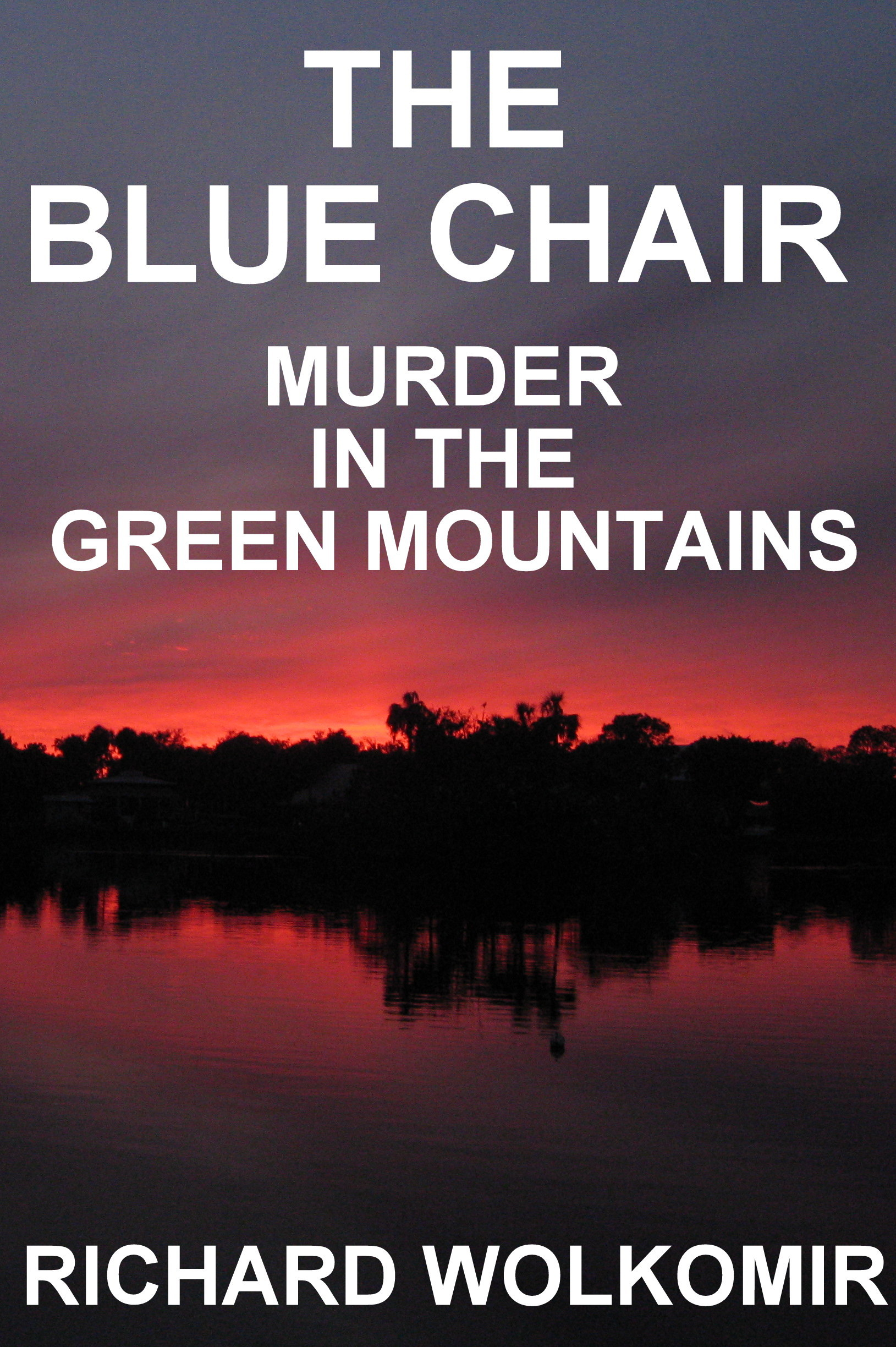The Blue Chair: Murder In The Green Mountains
