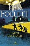 L'Appel des Etoiles by Ken Follett