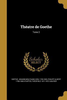 Theatre de Goethe; Tome 2