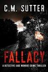Fallacy (Detective Jade Monroe, #3)