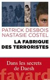 La fabrique des terroristes (Documents)