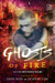 Ghosts of Fire (Elements of...