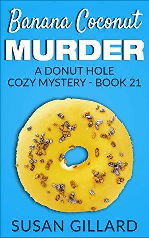 Banana Coconut Murder (Donut Hole Mystery #21)
