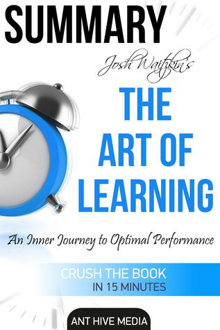 Josh Waitzkin's The Art of Learning: An Inner Journey to Optimal Performance | Summary