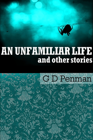 An Unfamiliar Life and Other Stories