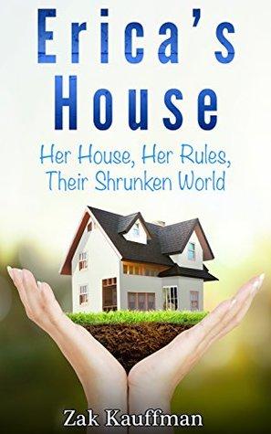 Erica's House: Their Shrunken World