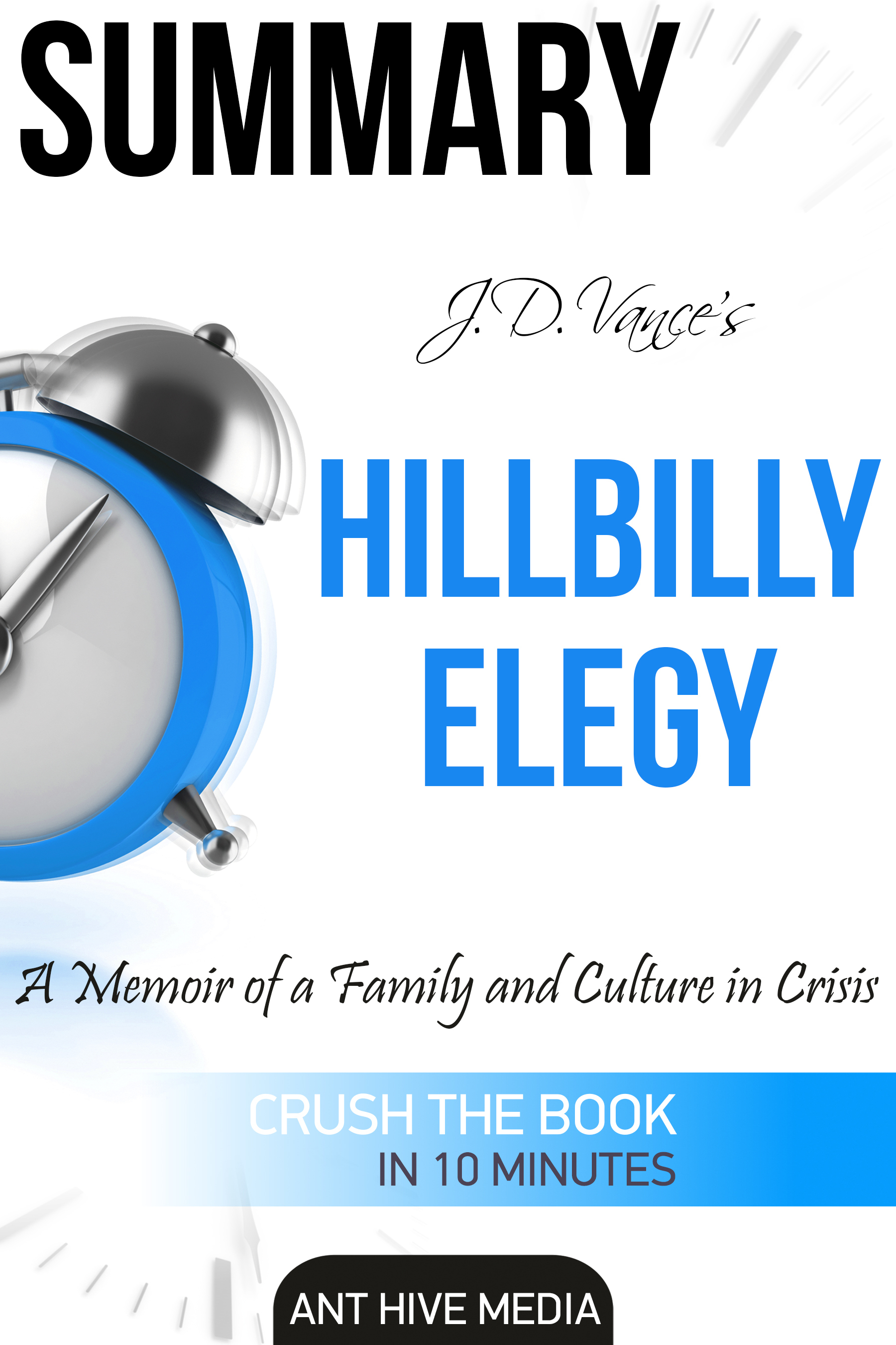 J.D. Vance's Hillbilly Elegy A Memoir of a Family and Culture In Crisis | Summary