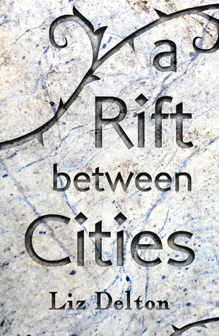 A Rift Between Cities by Liz Delton
