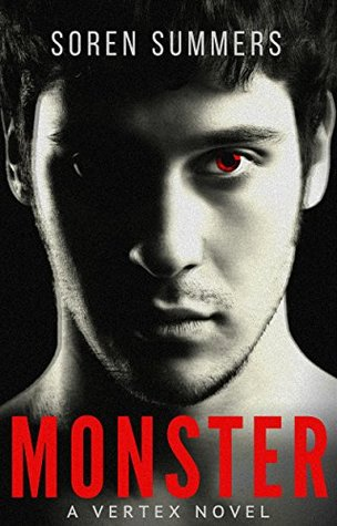 Monster (Vertex, #1) by Soren Summers