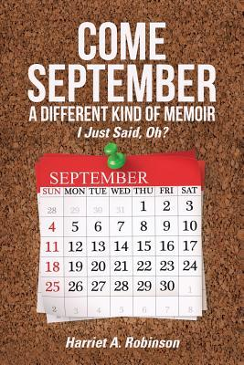 Come September-A Different Kind of Memoir: I Just Said, Oh?