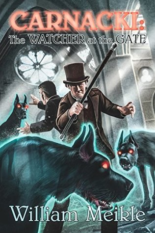Carnacki: The Watcher at the Gate (Carnacki #2)