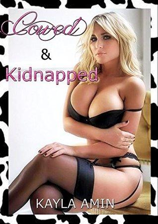 Cowed & Kidnapped: Hucow Novella