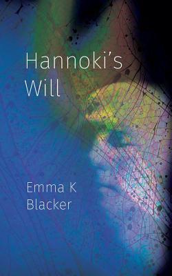 Hannoki's Will by Emma K. Blacker
