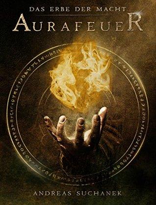 Aurafeuer (Das Erbe der Macht , #1)