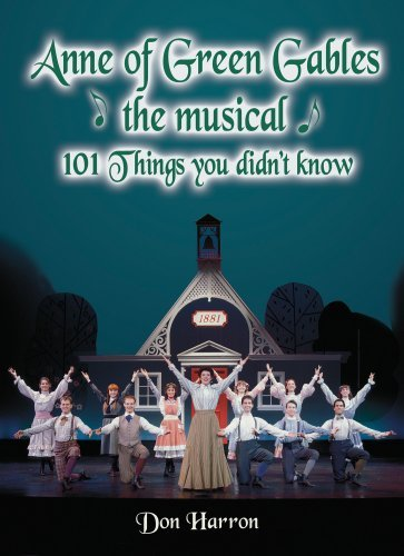 Anne of Green Gables, the Musical: 101 Things You Didn't Know