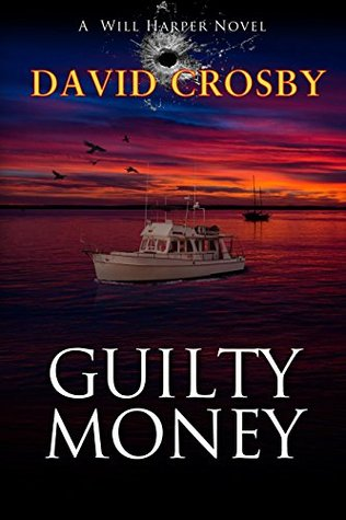 Guilty Money: A Florida Thriller (Will Harper Mystery Series Book 2)
