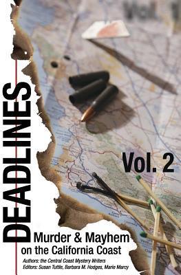 Deadlines: Murder and Mayhem on the California Coast: Volume #2