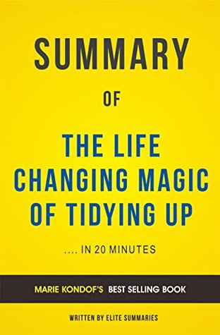 Summary of The Life Changing Magic of Tidying Up: by Marie Kondof   Includes Analysis