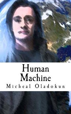 Human Machine: From Blood and Sweat She Was Born to Be Nothing But Human.