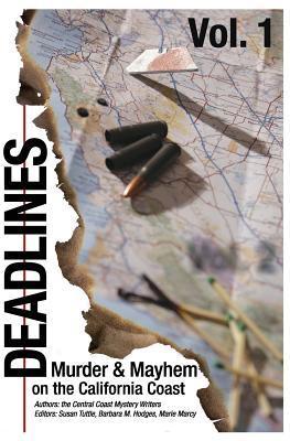 Deadlines: Murder and Mayhem on the California Coast: Volume #1