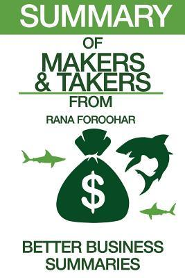 Summary of Makers and Takers: From Rana Foroohar