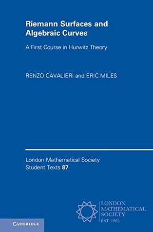 Riemann Surfaces and Algebraic Curves: A First Course in Hurwitz Theory