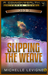 Slipping the Weave (Commonwealth Universe Age 1, #3)
