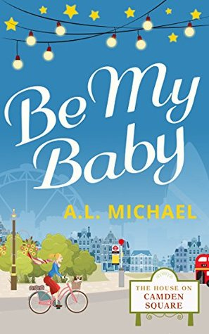 Be My Baby (The House on Camden Square #3)