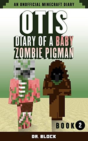 Otis: Diary of a Baby Zombie Pigman: Book 2: Konichi Juan: an unofficial Minecraft diary
