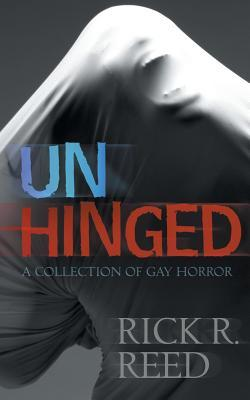 Book Review: Unhinged by Rick R. Reed
