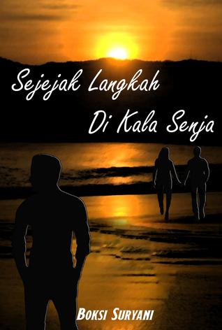 Sejejak Langkah Di Kala Senja by Boksi Suryani