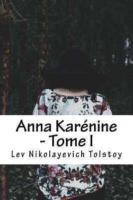 Anna Karenine - Tome I
