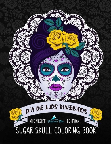 Dia de Los Muertos Sugar Skull Coloring Book: Midnight Edition