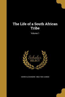 The Life of a South African Tribe; Volume 1